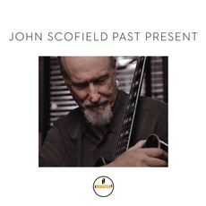 Past Present mp3 Album by John Scofield