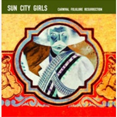 Carnival Folklore Resurrection, Volumes 13: 98.6 Is Death by Sun City Girls