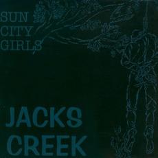 Jacks Creek (Re-Issue) by Sun City Girls