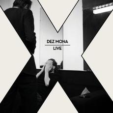 X (live) by Dez Mona