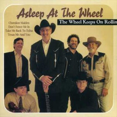 The Wheel Keeps on Rollin' mp3 Album by Asleep At The Wheel