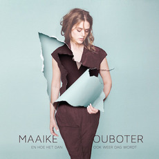En Hoe Het Dan Ook Weer Dag Wordt by Maaike Ouboter