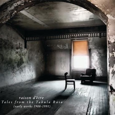Tales From The Tabula Rasa (Early Works 1988-1991) by raison d'être