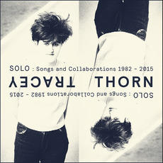SOLO: Songs And Collaborations 1982-2015 mp3 Artist Compilation by Tracey Thorn