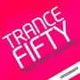 Trance Fifty: The Ultimate Collection