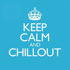 Keep Calm and Chillout mp3 Compilation by Various Artists