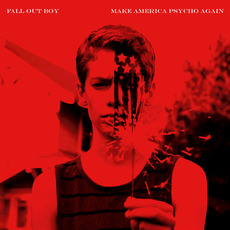Make America Psycho Again mp3 Remix by Fall Out Boy