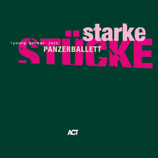 Starke Stücke mp3 Album by Panzerballett