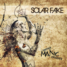 Another Manic Episode (Deluxe Edition) mp3 Album by Solar Fake