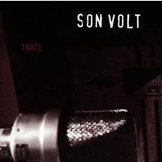 Trace (Remastered) mp3 Album by Son Volt