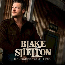 Reloaded: 20 #1 Hits mp3 Album by Blake Shelton