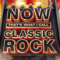 Now That's What I Call Classic Rock mp3 Compilation by Various Artists