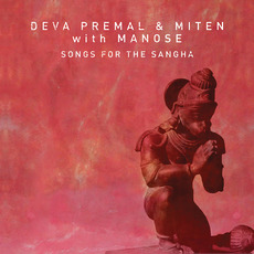 Songs for the Sangha mp3 Album by Deva Premal & Miten With Manose