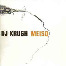 Meiso mp3 Album by DJ Krush