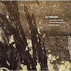 Stepping Stones: The Self-Remixed Best -Soundscapes- by DJ Krush