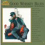 Good Whiskey Blues, Vol.8