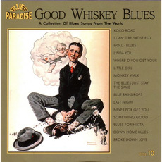Good Whiskey Blues, Vol.10 mp3 Compilation by Various Artists