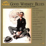 Good Whiskey Blues, Vol.10