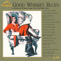 Good Whiskey Blues, Vol.14
