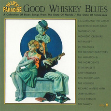Good Whiskey Blues, Vol.6 mp3 Compilation by Various Artists