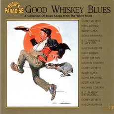 Good Whiskey Blues, Vol.13 mp3 Compilation by Various Artists