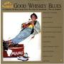Good Whiskey Blues, Vol.9