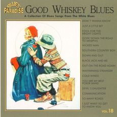 Good Whiskey Blues, Vol.18 mp3 Compilation by Various Artists