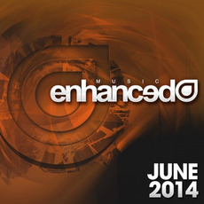 Enhanced Music: June 2014 mp3 Compilation by Various Artists