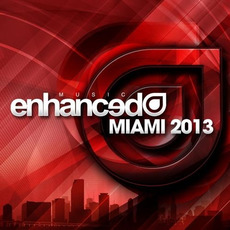 Enhanced Music: Miami 2013 mp3 Compilation by Various Artists