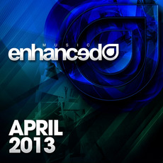 Enhanced Music: April 2013 mp3 Compilation by Various Artists