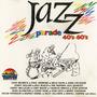 Jazz Parade: 40's-60's
