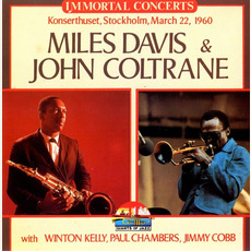 Immortal Concerts: Konserthuset, Stockholm, March 22, 1960 mp3 Live by Miles Davis & John Coltrane