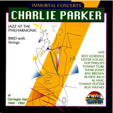 Immortal Concerts: Charlie Parker at Carnegie Hall: 1949-1950 by Charlie Parker