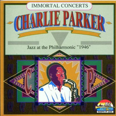 "Immortal Concerts: Jazz at the Philharmonic ""1946"" by Charlie Parker"