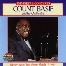 Immortal Concerts: Konserthuset, Stockholm, March 15, 1954 by Count Basie & His Orchestra