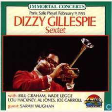 Immortal Concerts: Paris, Salle Pleyel, February 9, 1953 by Dizzy Gillespie Sextet