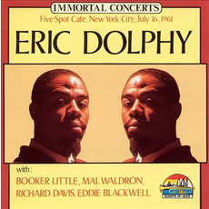 Immortal Concerts: Five Spot Cafe, New York City, July 16, 1961 mp3 Live by Eric Dolphy