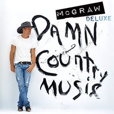 Damn Country Music (Deluxe Edition) mp3 Album by Tim McGraw
