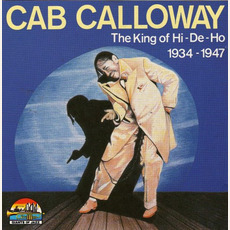 The King of Hi-De-Ho: 1934-1947 by Cab Calloway