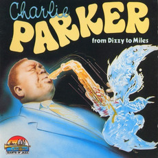 From Dizzy to Miles mp3 Artist Compilation by Charlie Parker