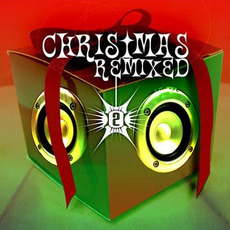 Christmas Remixed, Volume 2 mp3 Compilation by Various Artists