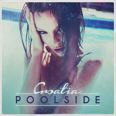 Poolside Croatia mp3 Compilation by Various Artists