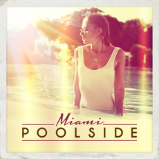 Poolside Miami mp3 Compilation by Various Artists