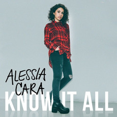 Know-It-All (Deluxe Edition) by Alessia Cara