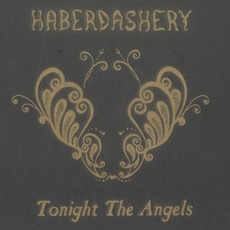 Tonight The Angels by Haberdashery