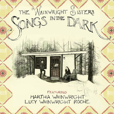 Songs In The Dark mp3 Album by The Wainwright Sisters