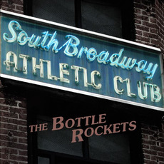 South Broadway Athletic Club mp3 Album by The Bottle Rockets