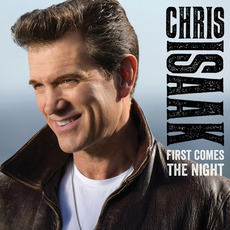 First Comes The Night (Deluxe Edition) mp3 Album by Chris Isaak