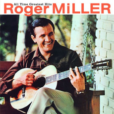 All Time Greatest Hits mp3 Artist Compilation by Roger Miller