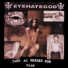 Take as Needed for Pain mp3 Album by Eyehategod